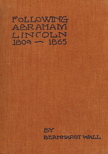 Download Following Abraham Lincoln, 1809-1865