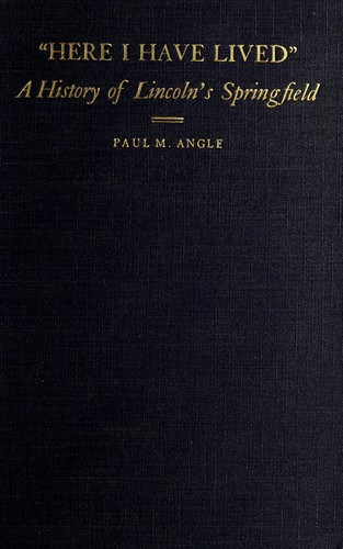 """Here I have lived"" by Paul M. Angle"