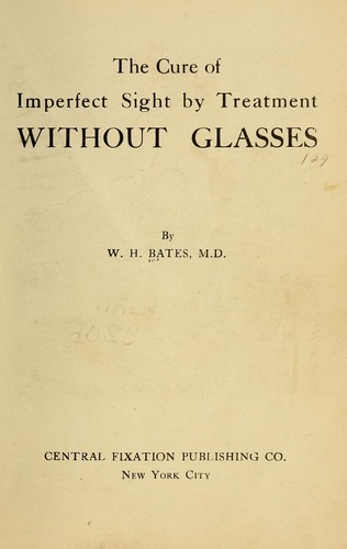 Download The cure of imperfect sight by treatment without glasses.