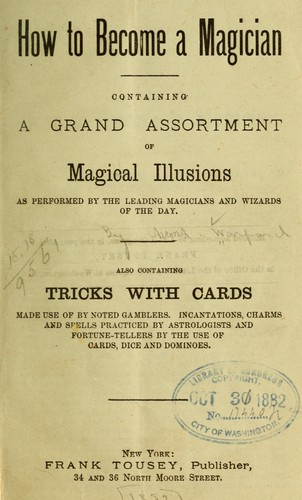 How to become a magician by Aaron A. Warford