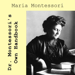 Dr. Montessori's Own Handbook(5928) by Maria Montessori audiobook cover art image on Bookamo