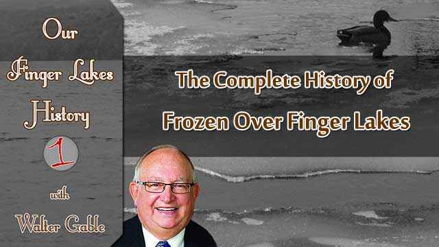 OUR FINGER LAKES HISTORY: When have the Finger Lakes frozen over? (podcast)