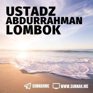 Kajian Singkat dan Tanya Jawab Ustadz Abdurrahman Lombok (25 audio kajian)