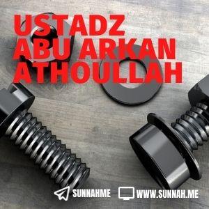 Kumpulan audio kajian tematik Ustadz Abu Arkan Athoullah