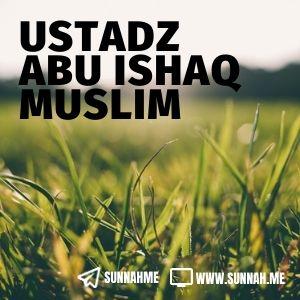 Kumpulan audio kajian tematik Ustadz Abu Ishaq Muslim