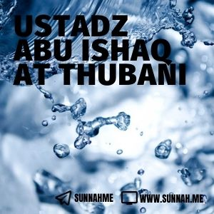 - Ustadz Abu Ishaq at Thubani (46 audio kajian)
