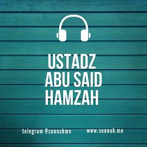 - Ustadz Abu Said Hamzah (33 audio kajian)