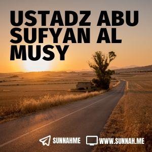 - Ustadz Abu Sufyan al Musy (29 audio kajian)