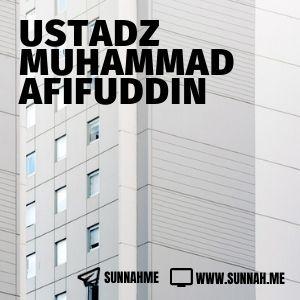 Kajian Singkat dan Tanya Jawab Ustadz Muhammad Afifuddin (206 audio kajian)