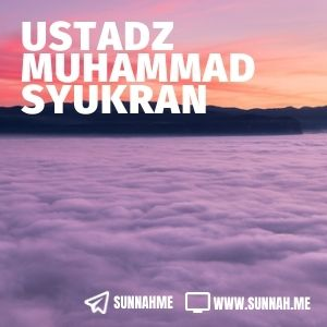 Kumpulan audio kajian tematik Ustadz Muhammad Syukran