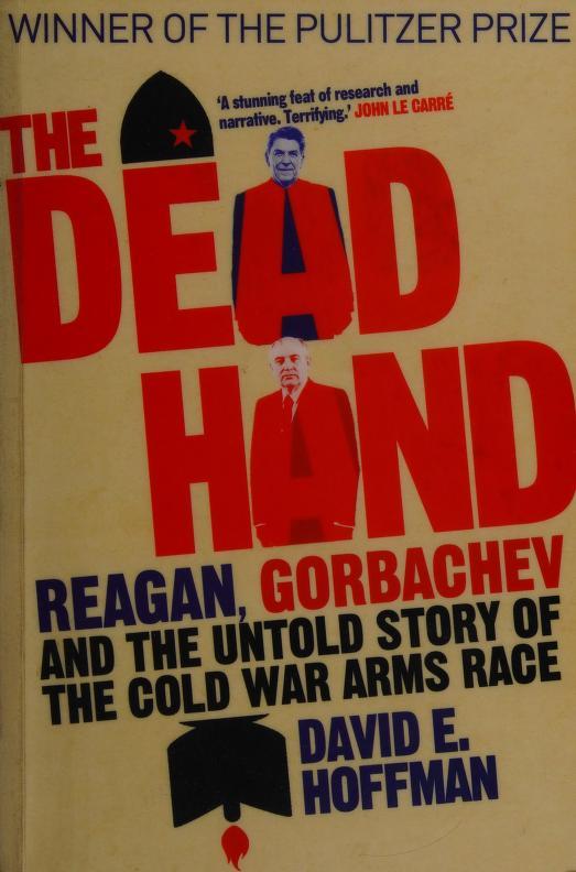The dead hand by David E. Hoffman