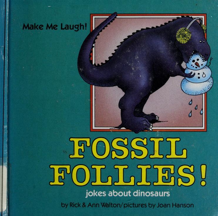 Fossil follies! by Rick Walton