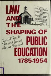 Cover of: Law and the shaping of public education, 1785-1954 | David B. Tyack