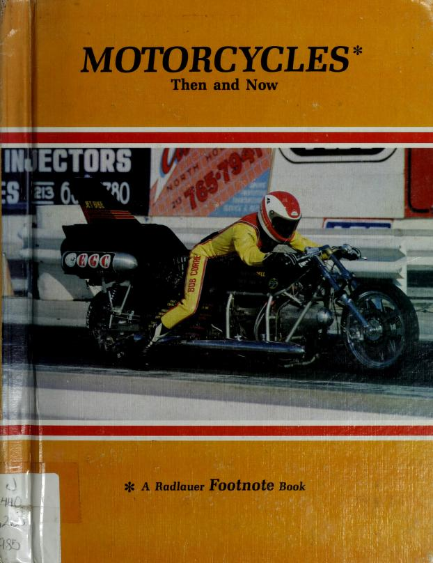 Motorcycles then and now by Ed Radlauer