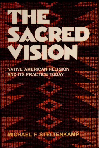 Cover of: The sacred vision | Michael F. Steltenkamp