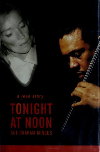 Cover of: Tonight at noon | Sue Mingus