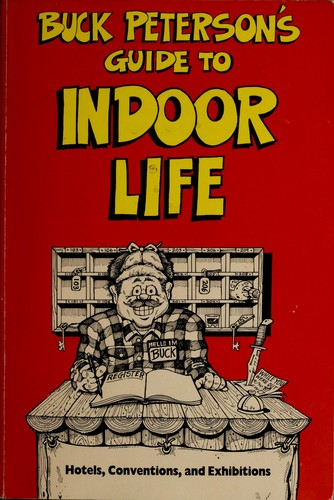 Buck Peterson's guide to indoor life by B. R. Peterson