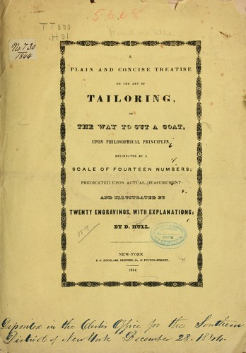 A plain and concise treatise of the art of tailoring... by D[enney] Hull