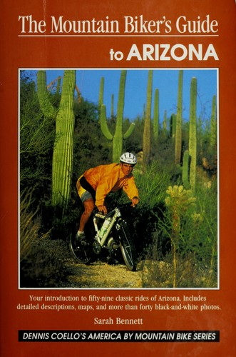 The mountain biker's guide to Arizona by Sarah Bennett Alley