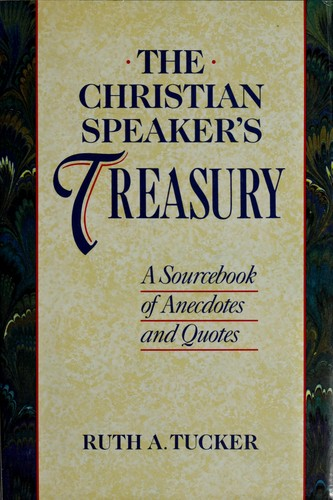 The Christian speaker's treasury by Ruth A. Tucker
