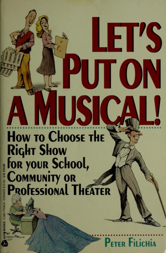 Let's put on a musical! by Peter Filichia