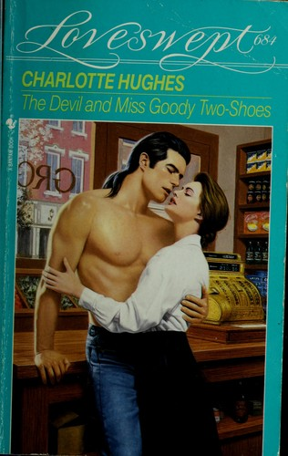 DEVIL AND MISS GOODY TWO SHOES by Charlotte Hughes