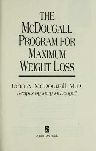 The McDougall program for maximum weight loss by John A. McDougall