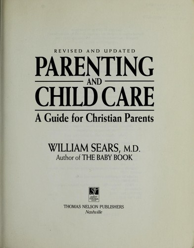 Parenting and child care by William Sears
