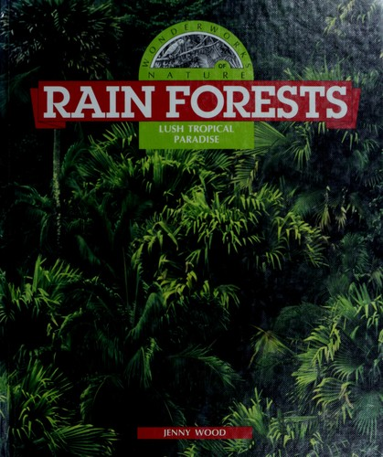 Rain forests by Jenny Wood