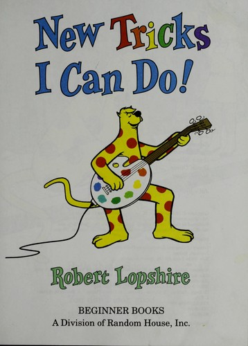 New tricks I can do! by Robert Lopshire