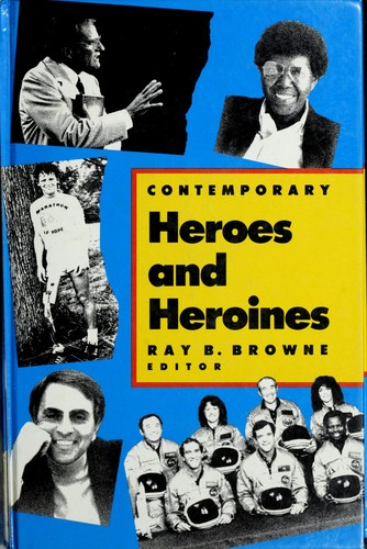 Contemporary heroes and heroines by Ray B. Browne, editor ; in association with Glenn J. Browne and Kevin O. Browne