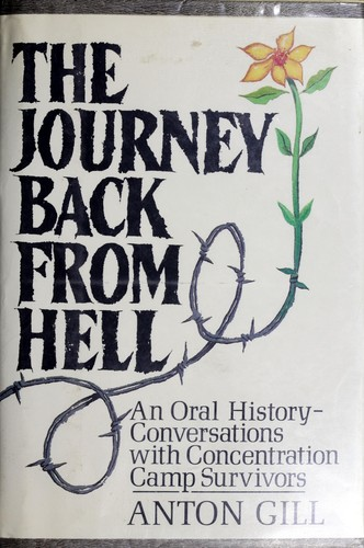 The Journey Back from Hell: An Oral History by Anton Gill