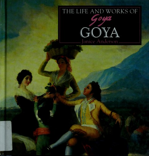 Goya (World's Greatest Artists (Chelsea House)) by Janice Anderson