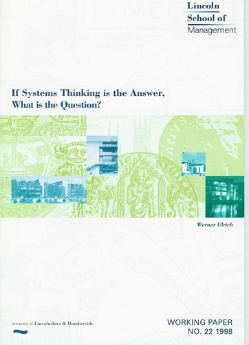 If Systems Thinking is the Answer, What is the Question? by Werner Ulrich